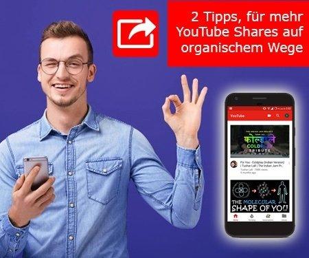 2 Tipps, für mehr YouTube Shares auf organischem Wege