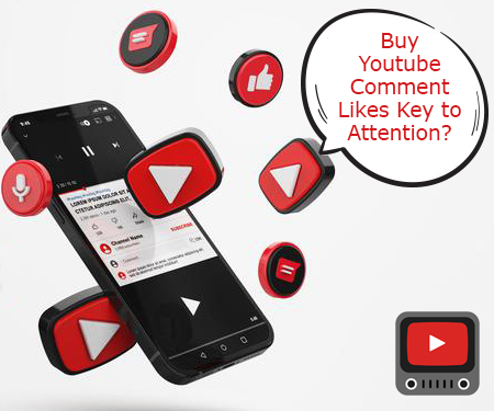 Buy Youtube Comment Likes - Key to Attention?