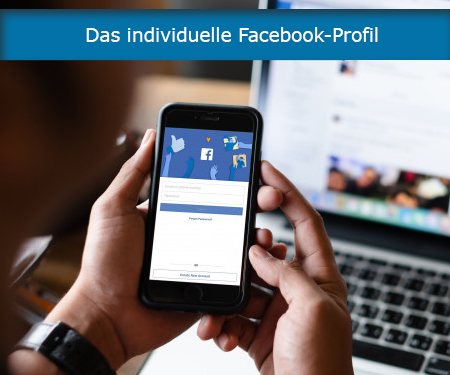 Das individuelle Facebook-Profil