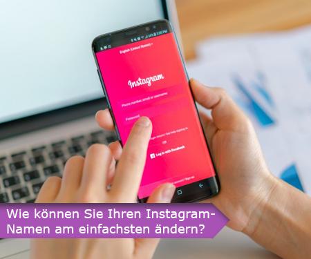 Wie können Sie Ihren Instagram-Namen am einfachsten ändern?