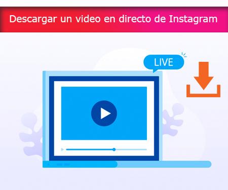 Descargar un video en directo de Instagram