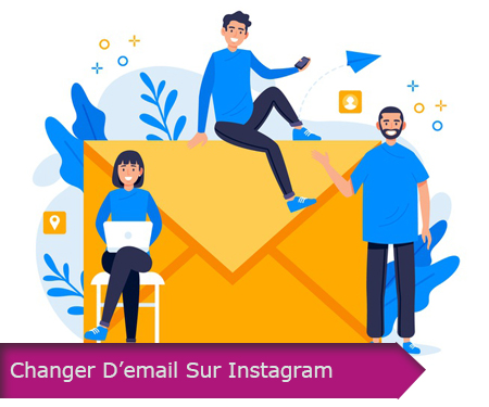 CHANGER D'EMAIL SUR INSTAGRAM