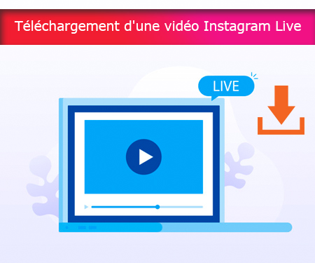 Téléchargement d'une vidéo Instagram Live