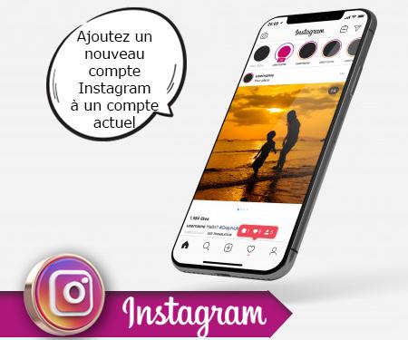 Ajoutez un nouveau compte Instagram à un compte actuel
