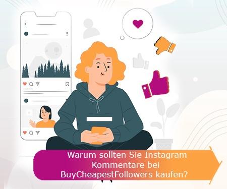 Warum sollten Sie Instagram Kommentare bei BuyCheapestFollowers kaufen?