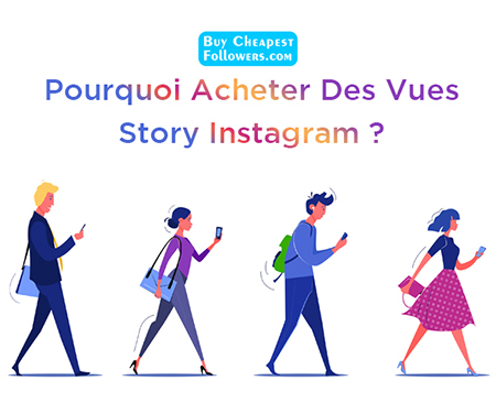 Pourquoi acheter des vues story Instagram?